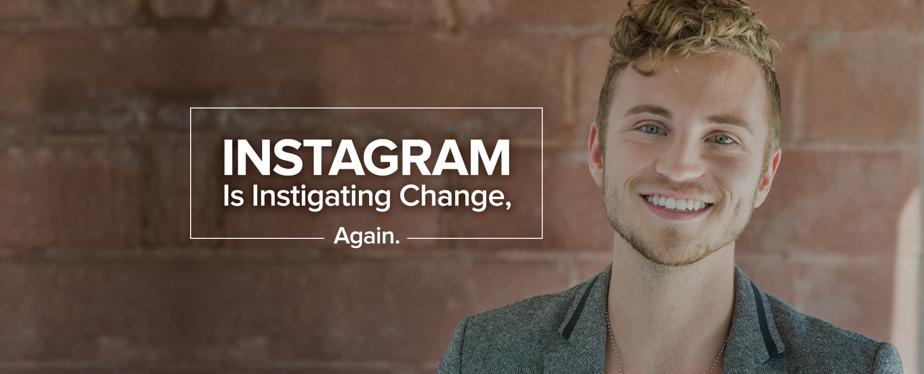 Instagram Is Instigating Change, Again