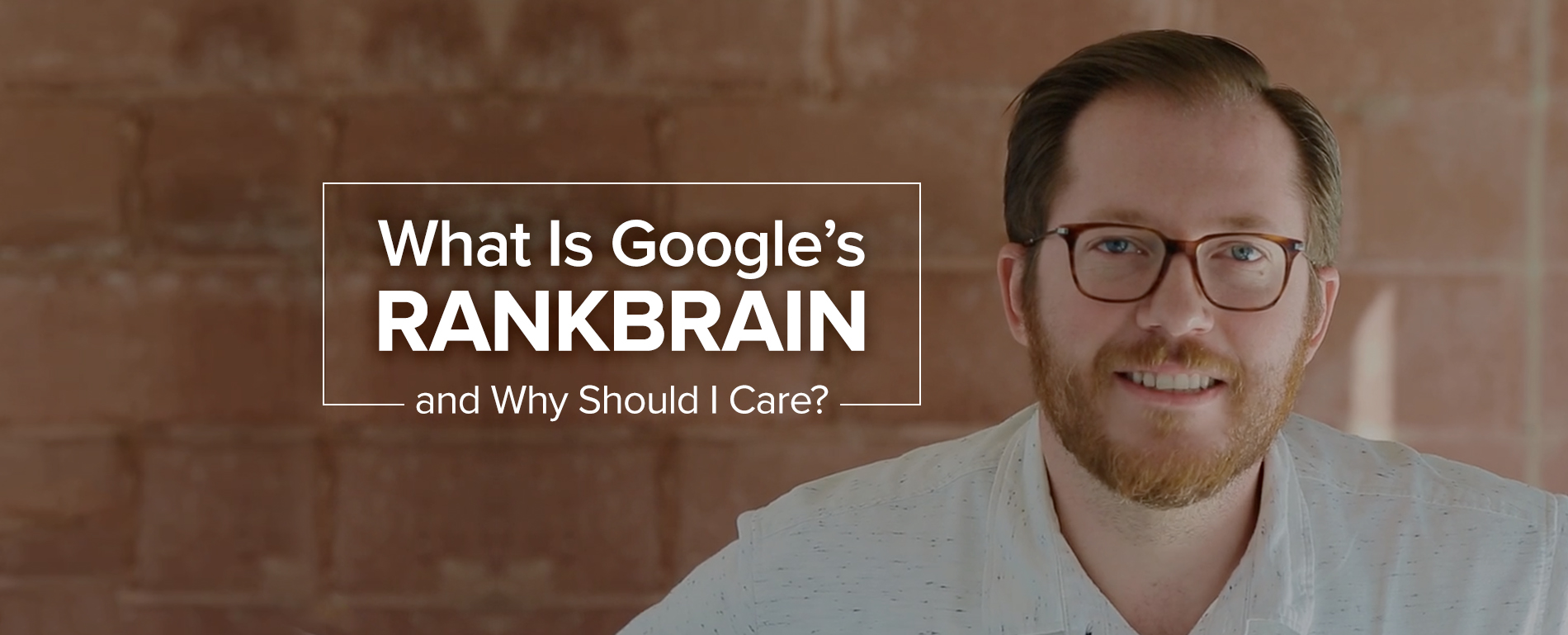 What is googles rank brain and why should i care?