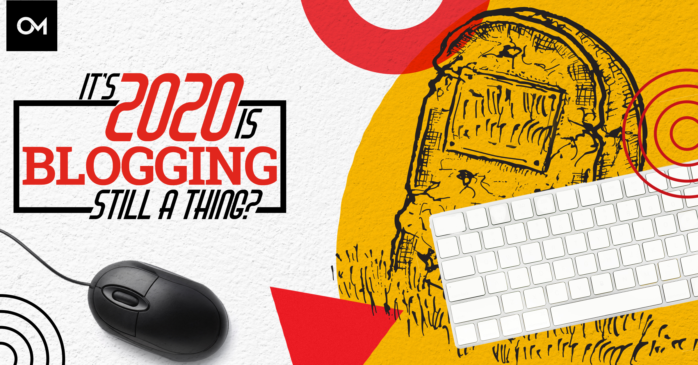 It's 2020. Is Blogging Still a Thing?