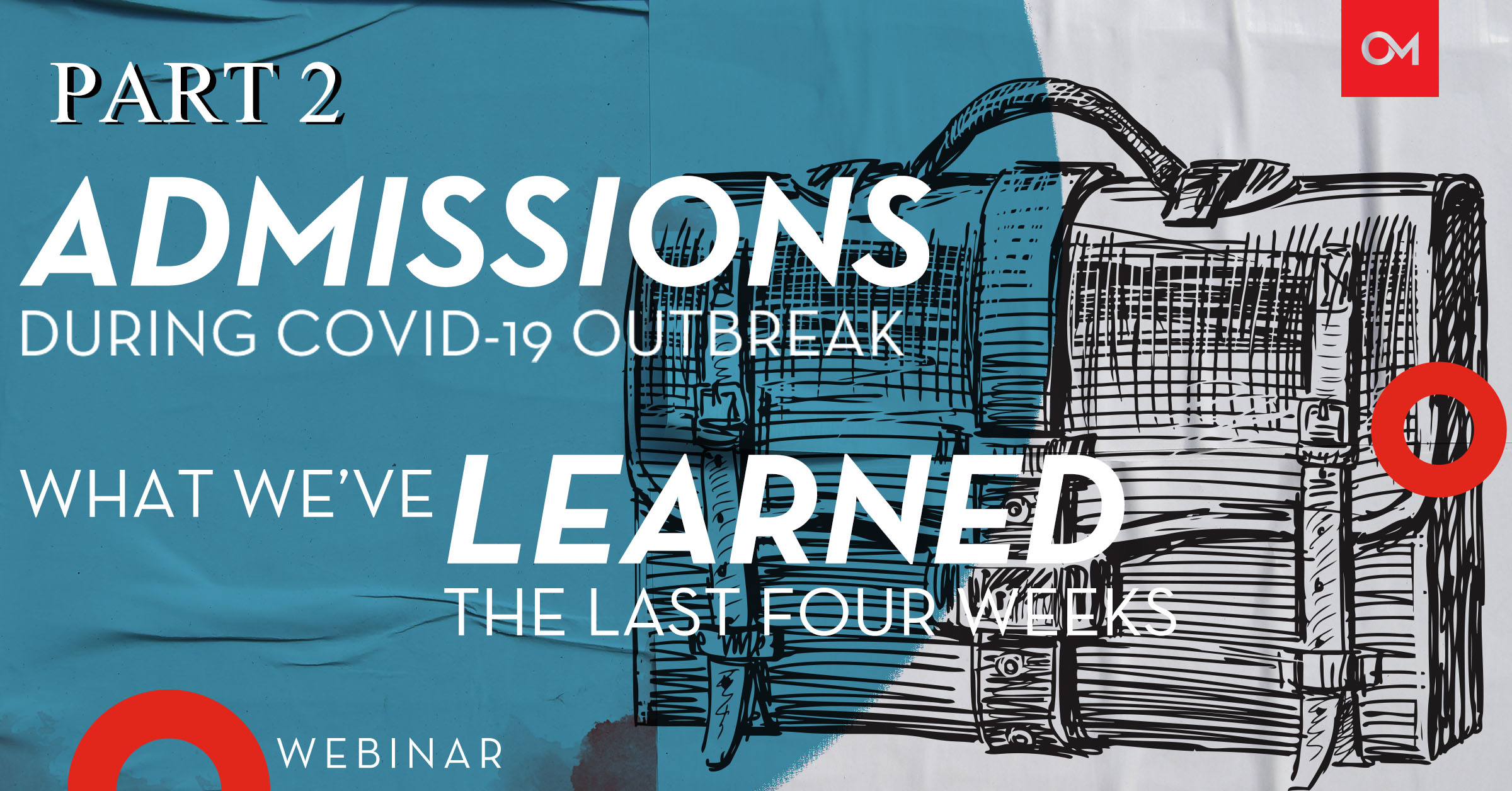 Part 2 of what we've learned about admissions during COVID-19.