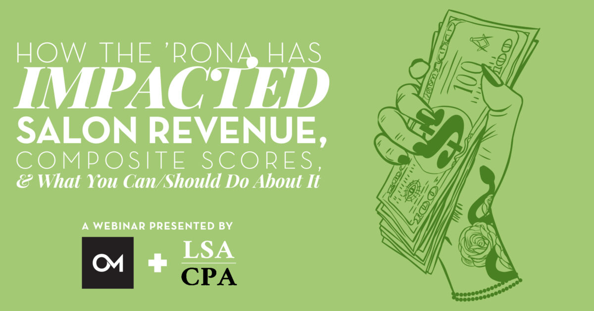 How the 'Rona Has Impacted Salon Revenue, Composite Scores, & What You Can/Should Do About It
