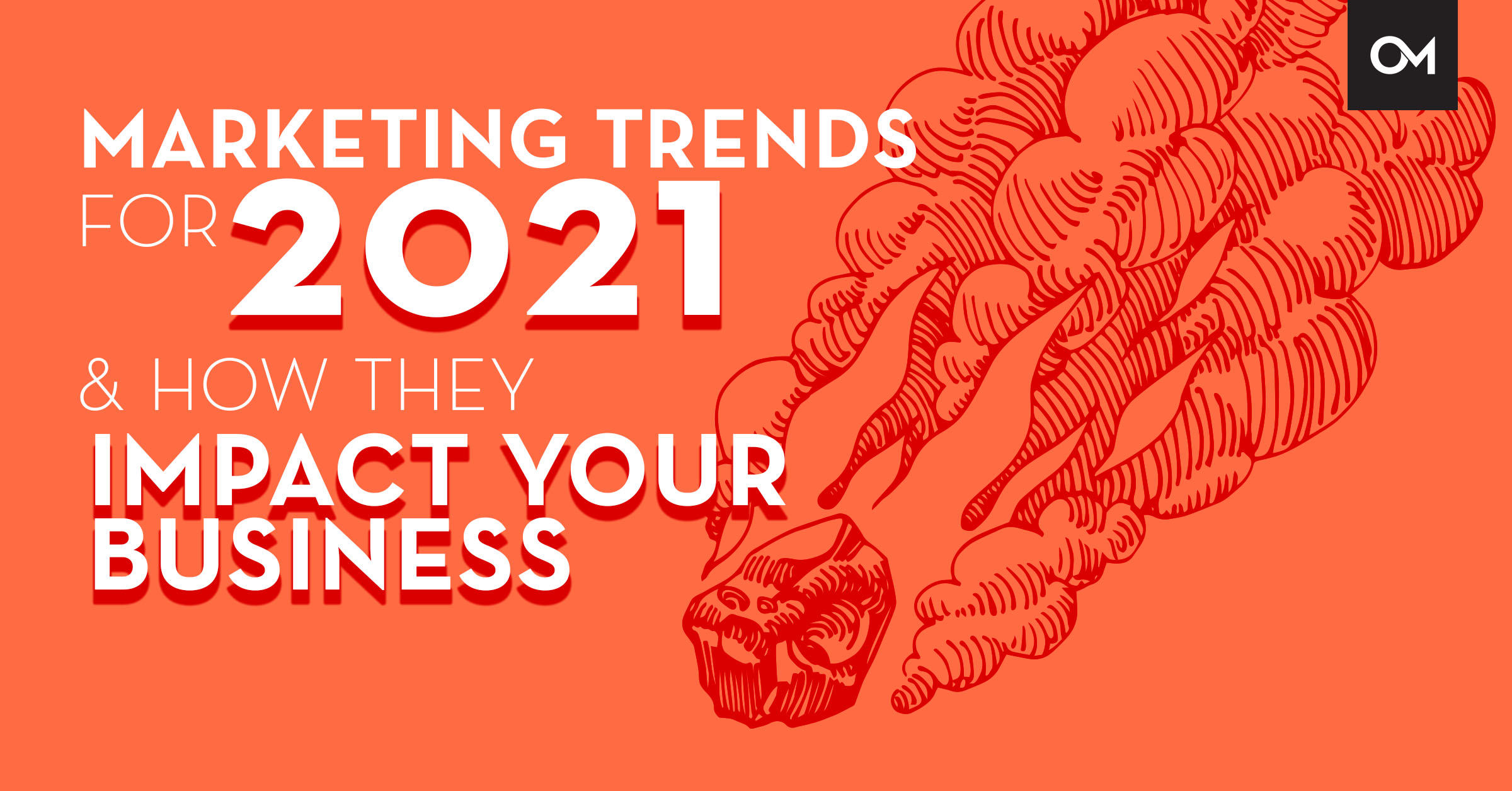 Marketing trends for 2021 and how they impact your business.