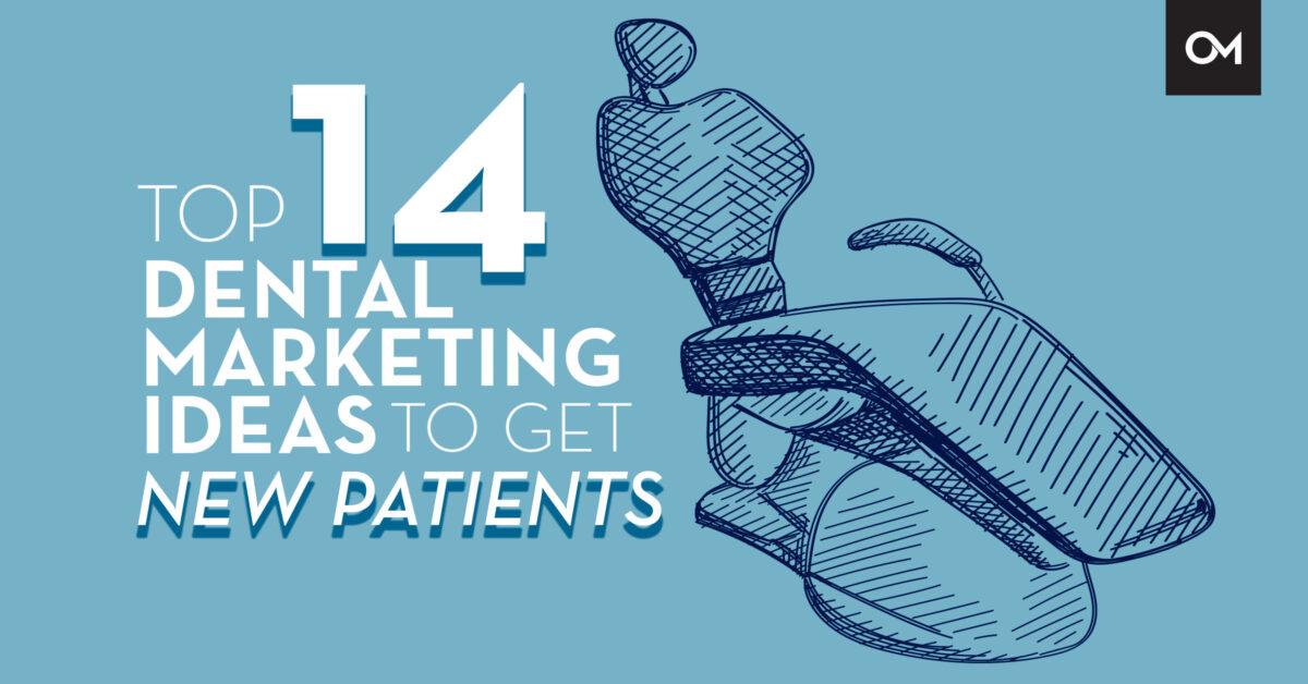 Top 14 Dental Marketing Ideas for Dentists