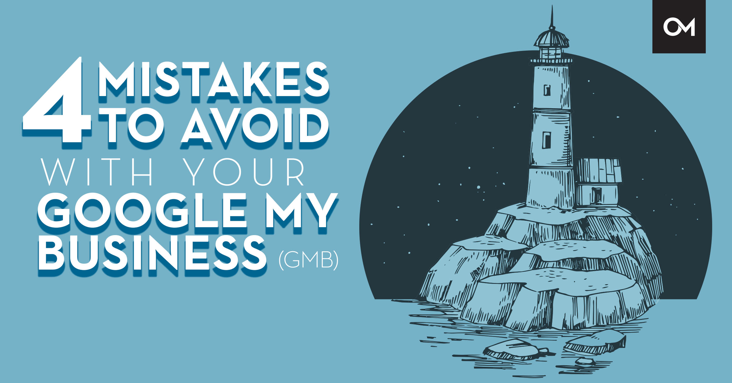 4 Mistakes To Avoid With Your GMB Listing